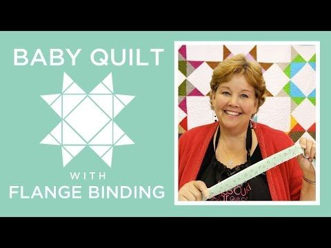 Missouri Star Baby Quilt with Flange Binding: Easy Quilting Tutorial with Jenny Doan - YouTube-14:46min Jenny demonstrates flange binding while teaching an easy way to make a baby quilt out of one Missouri Star Block.