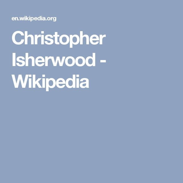 Christopher Isherwood - Wikipedia