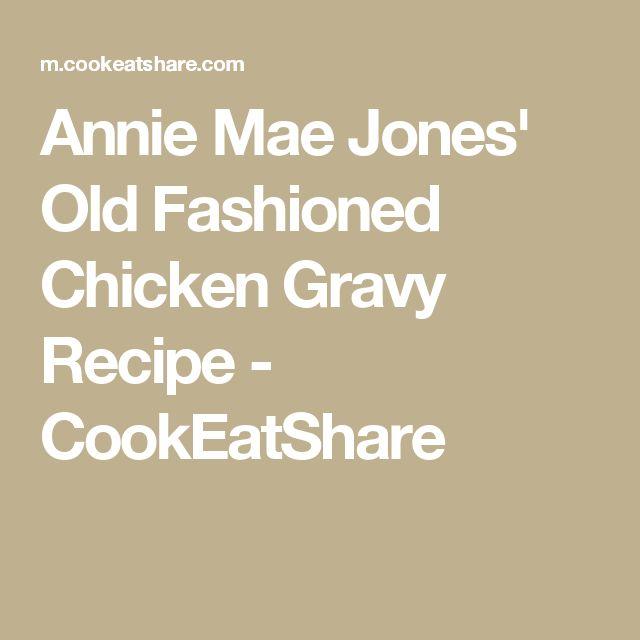 Annie Mae Jones' Old Fashioned Chicken Gravy Recipe - CookEatShare