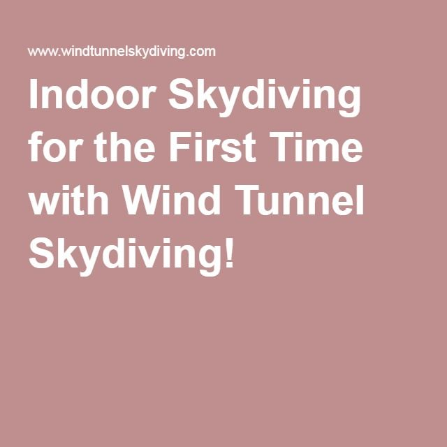 Indoor Skydiving for the First Time with Wind Tunnel Skydiving!