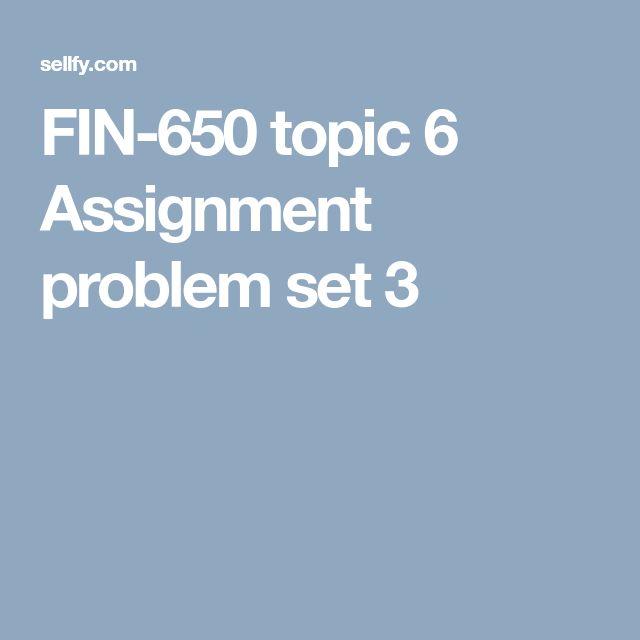 FIN-650 topic 6 Assignment problem set 3