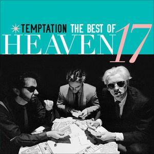 Temptation: The Best of Heaven 17 by Heaven 17