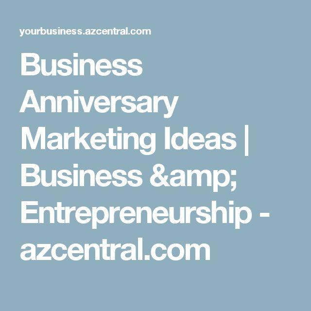 Business Anniversary Marketing Ideas | Business & Entrepreneurship - azcentral.com