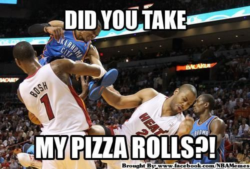 Google Image Result for http://abasketballjones.com/wp-content/uploads/2012/06/OKC-Pizza-Rolls-Meme.jpg
