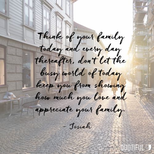 Quotes About Loving Your Family: 17 Best Images About Family Quotes On Pinterest