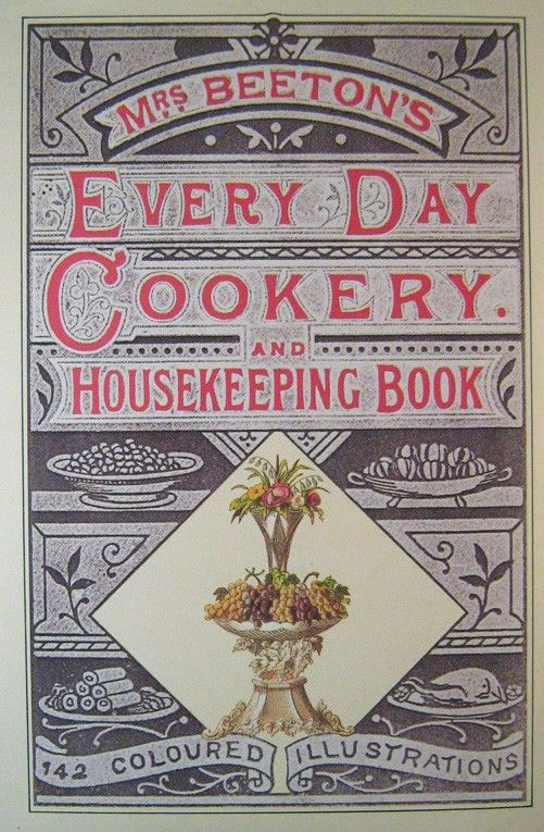 Printed in 1865 MRS BEETON'S Everyday Cookery is a rare find.