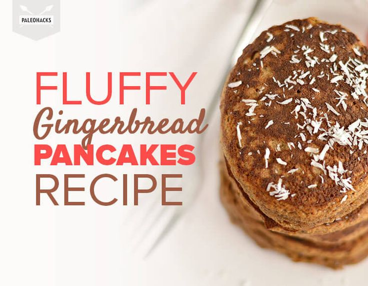 fluffy gingerbread pancakes --3 large eggs 1 T blackstrap molasses 1 t vanilla extract 2/3 cup unsweetened coconut milk ½ cup coconut flour ½ T tapioca flour ½ t baking soda ½ t baking powder 2 t ground ginger 2 t cinnamon ½ t allspice ¼ t nutmeg Coconut oil for greasing mix wet and add dry -