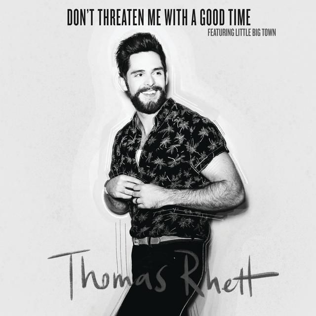 Don T Threaten Me With A Good Time A Song By Thomas Rhett Little Big Town On Spotify Thomas Rhett Album Thomas Rhett Songs Thomas Rhett