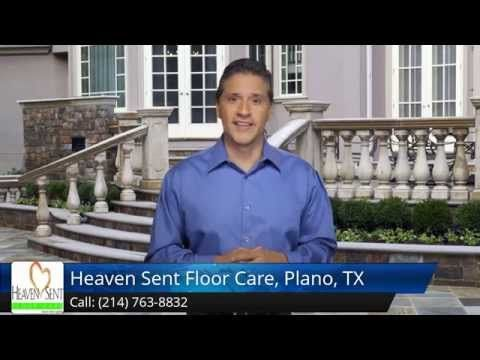 http://www.heavensentfloorcare.com (214) 763- 8832 Heaven Sent Floor Care, Plano, TX Plano reviews         Excellent Review Our floors really needed some work. We have Limestone, which sounded amazing when we bought the place, but really requires a lot of upkeep. We searched Google and found Heaven Sent Floor Care in Plano. I was amazed at the quality of work they do. They filled all the natural little holes to give the stone more durability and gave me tons of tips on taking care of it…