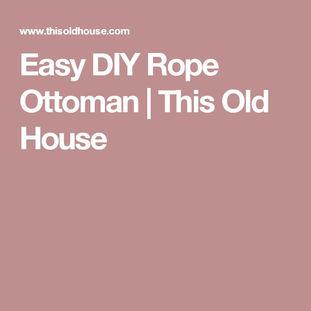 This old house diy ottoman