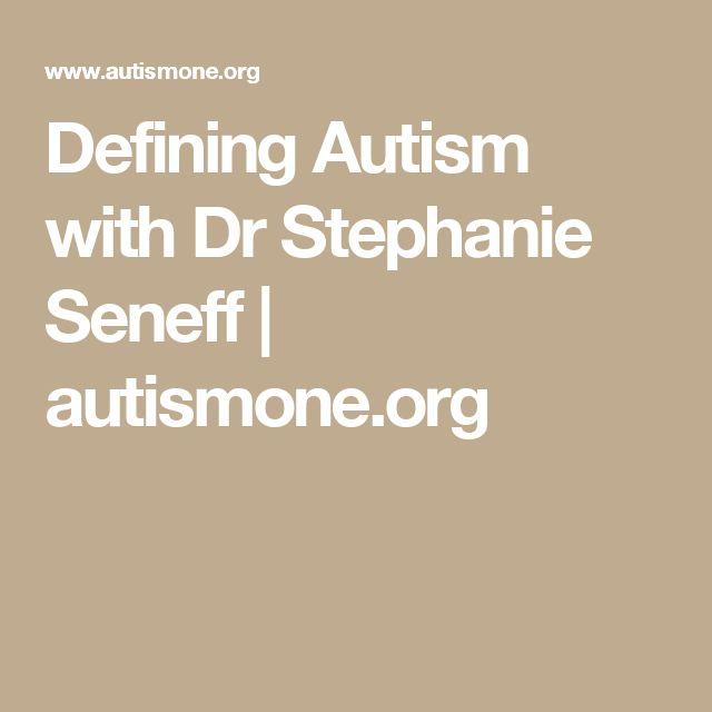 Defining Autism with Dr Stephanie Seneff   autismone.org