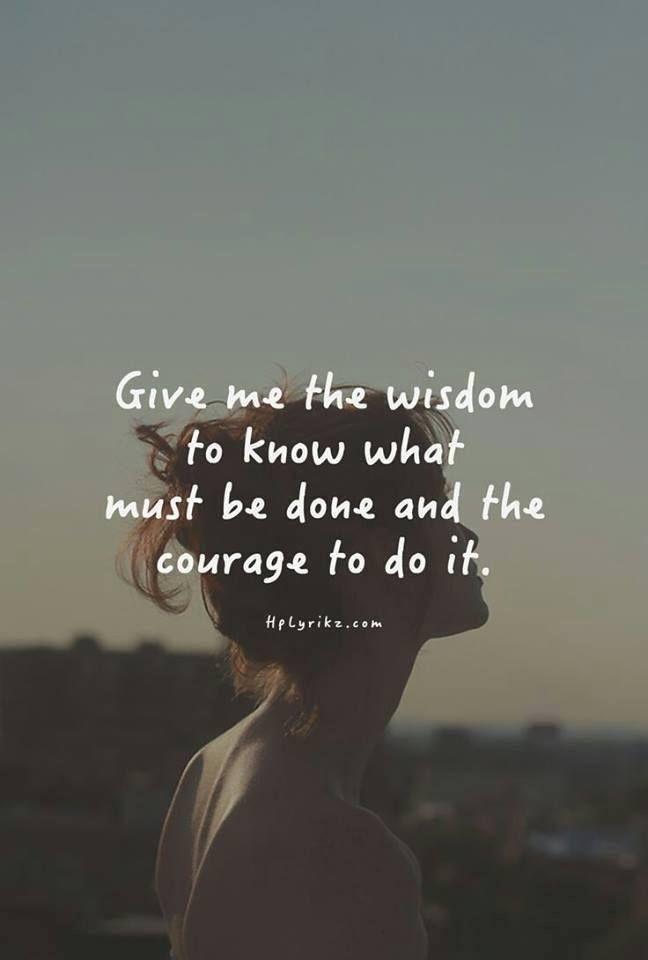 . #wisdom #courage