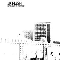 01 Nothing Is Free by JK FLESH on SoundCloud