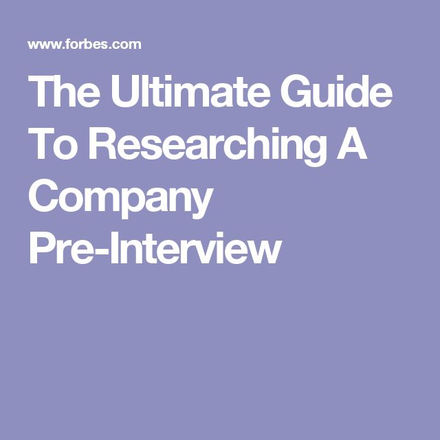 The Ultimate Guide To Researching A Company Pre Interview