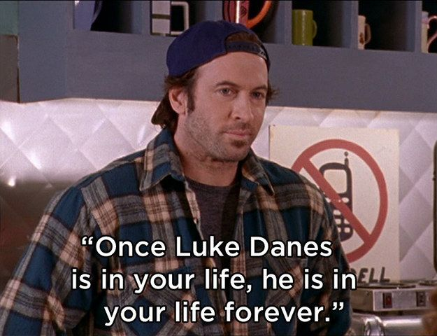 Lorelai put it best when she wrote: | 21 Reasons Luke Danes Is The Absolute Perfect Man