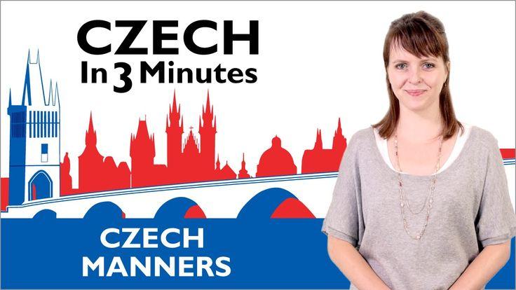 Learn Czech - Czech Manners - Czech in Three Minutes