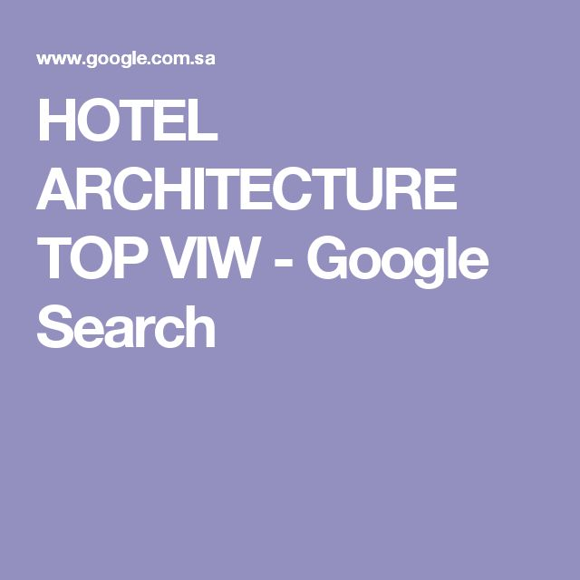 HOTEL ARCHITECTURE TOP VIW - Google Search