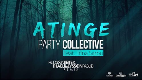 Party Collective feat. Irina Sarbu - Atinge (Hudson Leite & Thaellysson Pablo Remix)