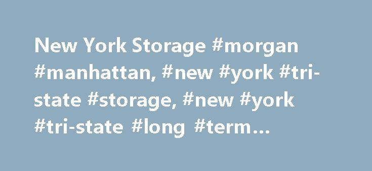 New York Storage #morgan #manhattan, #new #york #tri-state #storage, #new #york #tri-state #long #term #storage http://jamaica.nef2.com/new-york-storage-morgan-manhattan-new-york-tri-state-storage-new-york-tri-state-long-term-storage/  # New York Tri-State Storage There are many reasons to store your household and commercial effects at Morgan Manhattan. For example, your new residence may not provide enough room for that extra couch, bedroom set, or other important household item. Many…