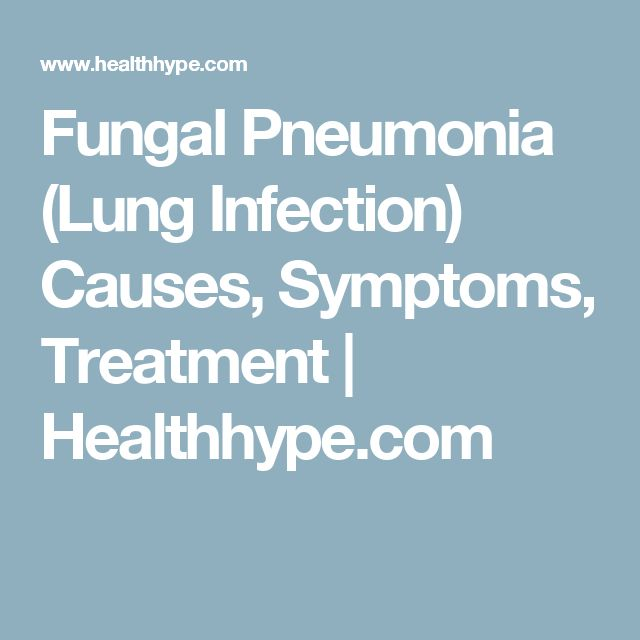 Fungal Pneumonia (Lung Infection) Causes, Symptoms, Treatment | Healthhype.com