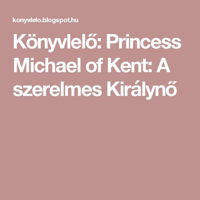 Könyvlelő: Princess Michael of Kent: A szerelmes Királynő