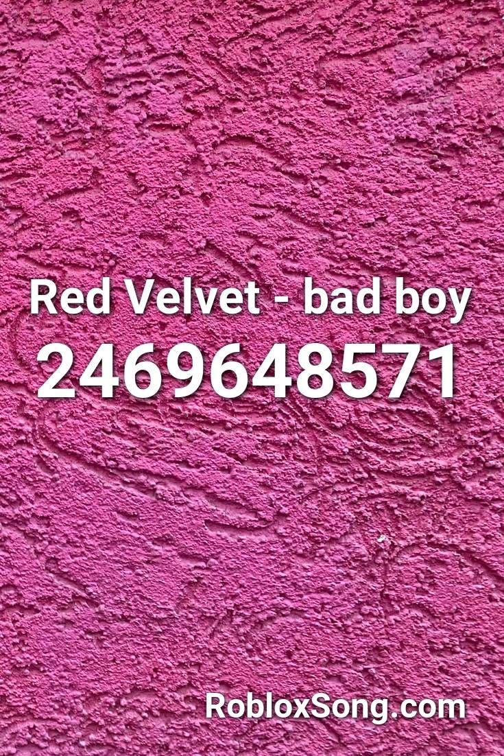 Red Velvet Bad Boy Roblox Id Roblox Music Codes In 2020 Bad