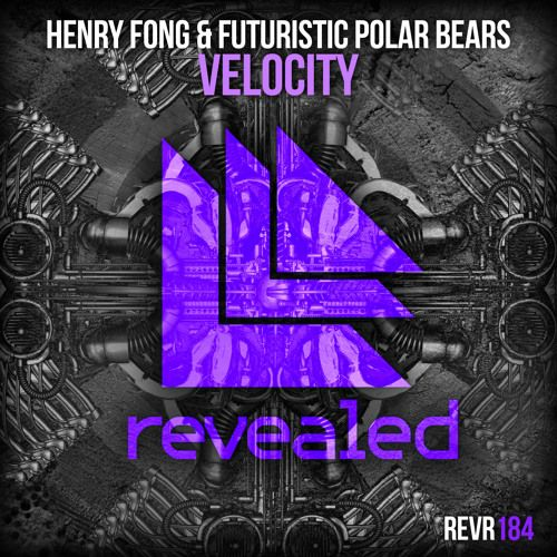 Henry Fong \u0026 Futuristic Polar Bears - Velocity (OUT NOW!) by Henry Fong | Free Listening on SoundCloud