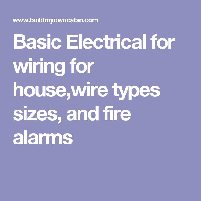 Basic Electrical For Wiring Housewire Types Sizes And Fire Alarms