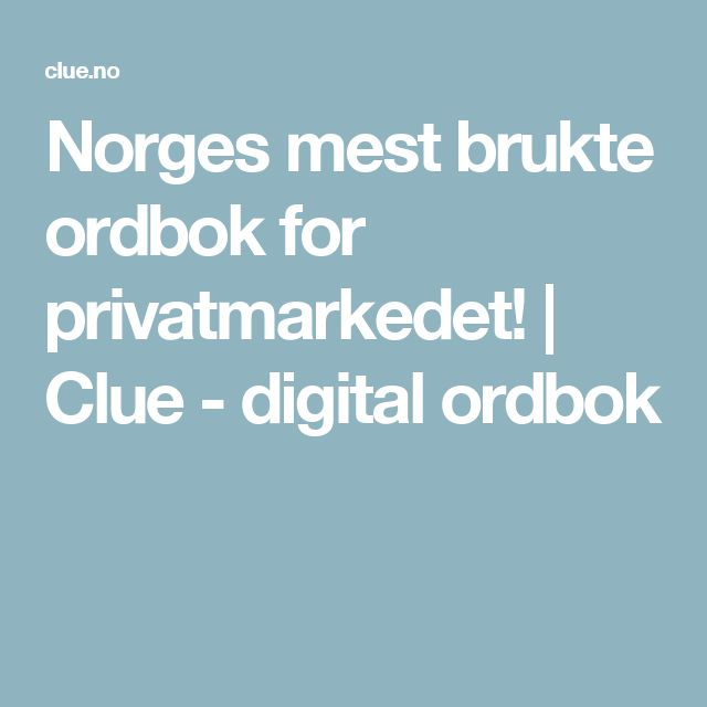 Norges mest brukte ordbok for privatmarkedet! | Clue - digital ordbok