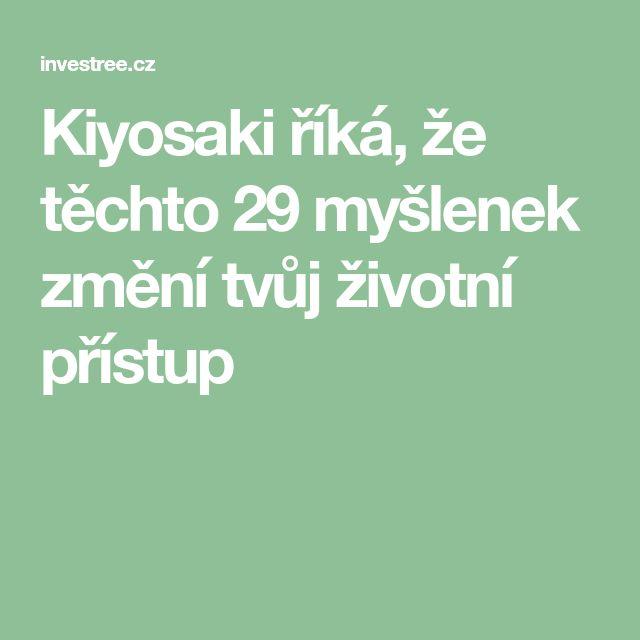 Kiyosaki říká, že těchto 29 myšlenek změní tvůj životní přístup