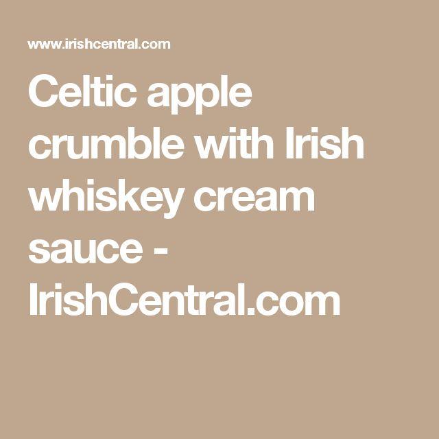 Celtic apple crumble with Irish whiskey cream sauce - IrishCentral.com