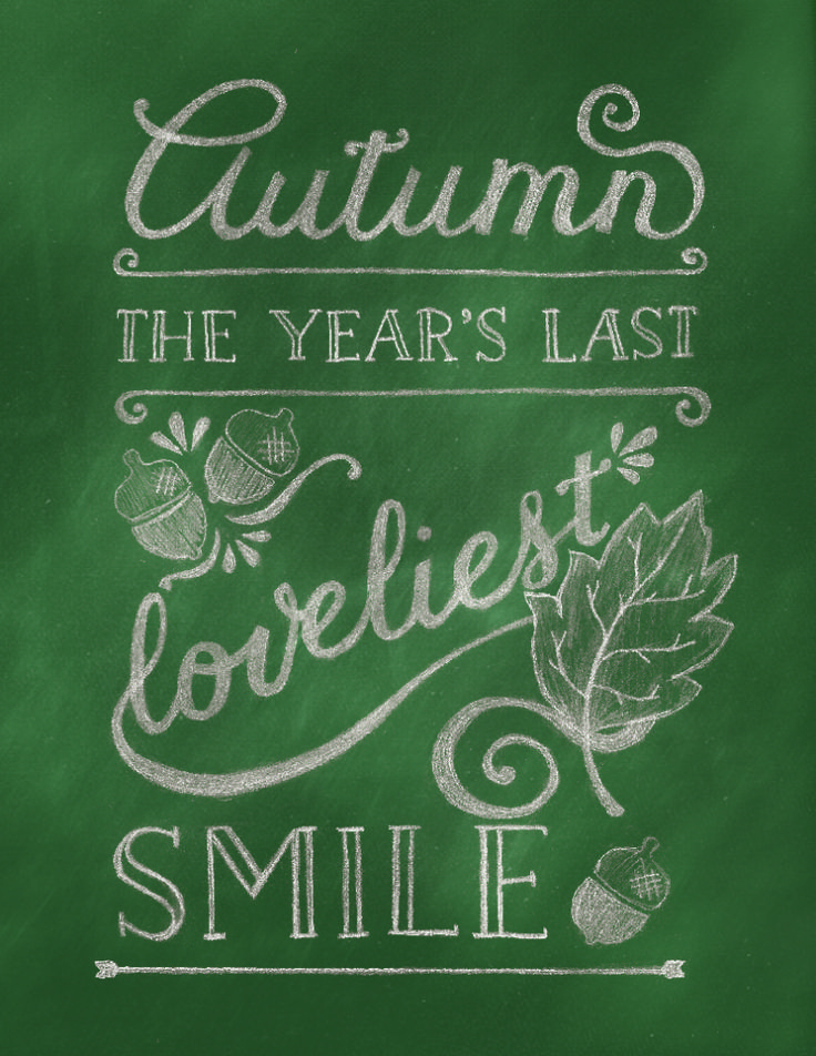 """I wish I could write this pretty. Beautiful chalkboard. """"Autumn, the year's last loveliest smile."""""""