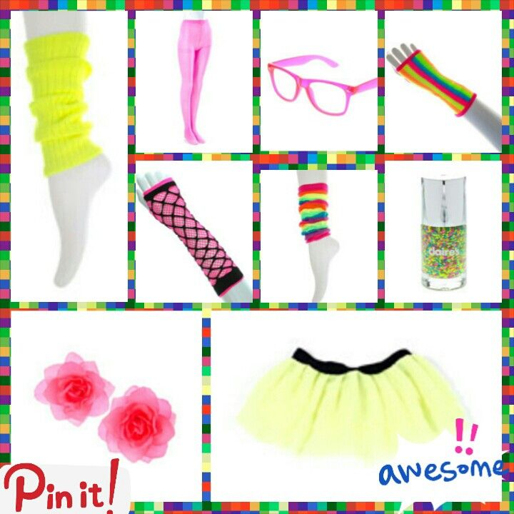 These are some of the things I would wear to a NEON PARTY!!