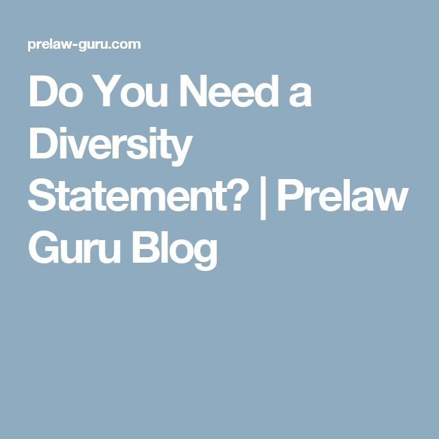 Do You Need a Diversity Statement? Prelaw Guru Blog Getting In - diversity statement