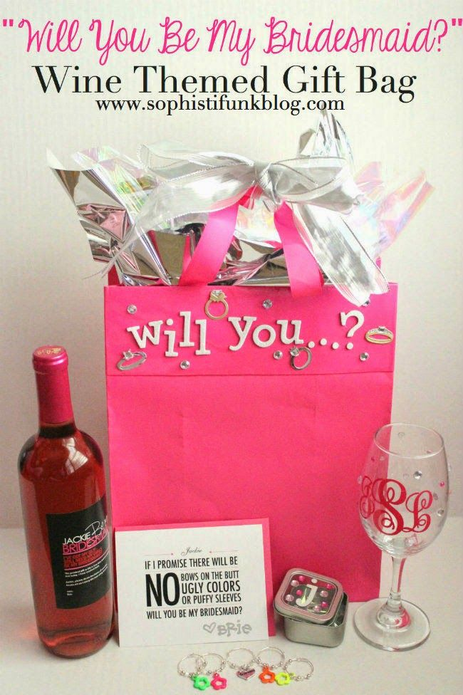 Wine Themed gift bag to invite people to be your bridesmaid. Adorable