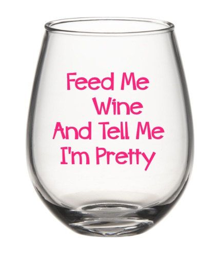 Hey, I found this really awesome Etsy listing at https://www.etsy.com/listing/234842772/funny-wine-glass-feed-me-wine-and-tell