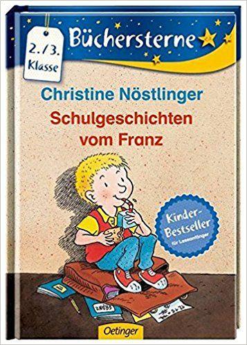 Schulgeschichten vom Franz: Amazon.de: Christine Nöstlinger: Bücher
