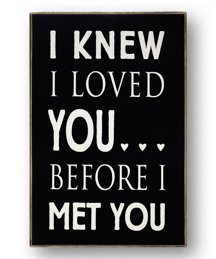 'Knew I Loved You' Sign - perfect for a nursery.