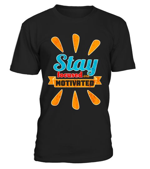 "# Stay focused and motivated tee shirt .  Special Offer, not available in shops      Comes in a variety of styles and colours      Buy yours now before it is too late!      Secured payment via Visa / Mastercard / Amex / PayPal      How to place an order            Choose the model from the drop-down menu      Click on ""Buy it now""      Choose the size and the quantity      Add your delivery address and bank details      And that's it!      Tags: Stay focused and motivated t shirt high…"