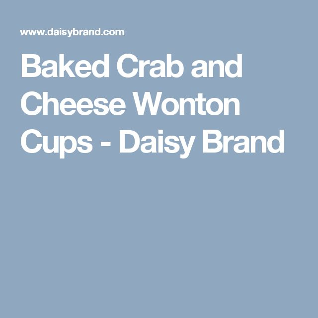 Baked Crab and Cheese Wonton Cups - Daisy Brand