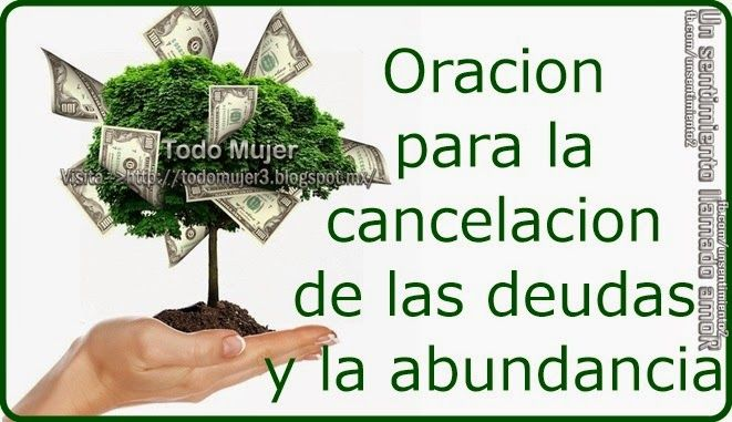 Oración para la cancelación de las deudas y para la abundancia Te sorprenderá el poder que tiene, varios lo han hecho y han obten...