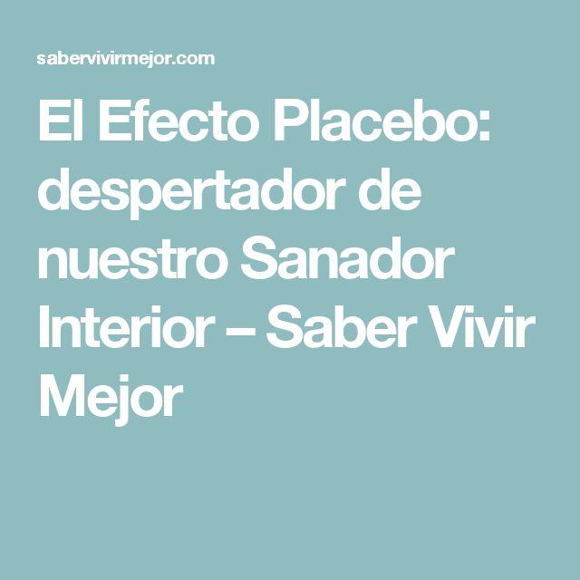 El Efecto Placebo: despertador de nuestro Sanador Interior – Saber Vivir Mejor