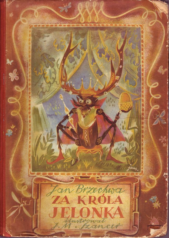 All illustrations by J. M. Szancer for Jan Brzechwa's Za Krola Jelonka. Poland, 1950.