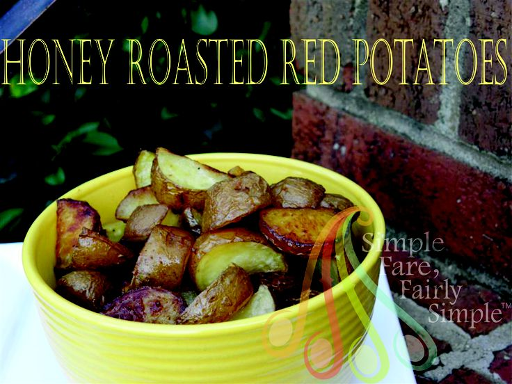 Honey Roasted Red Potatoes | RECIPES I'VE TRIED | Pinterest