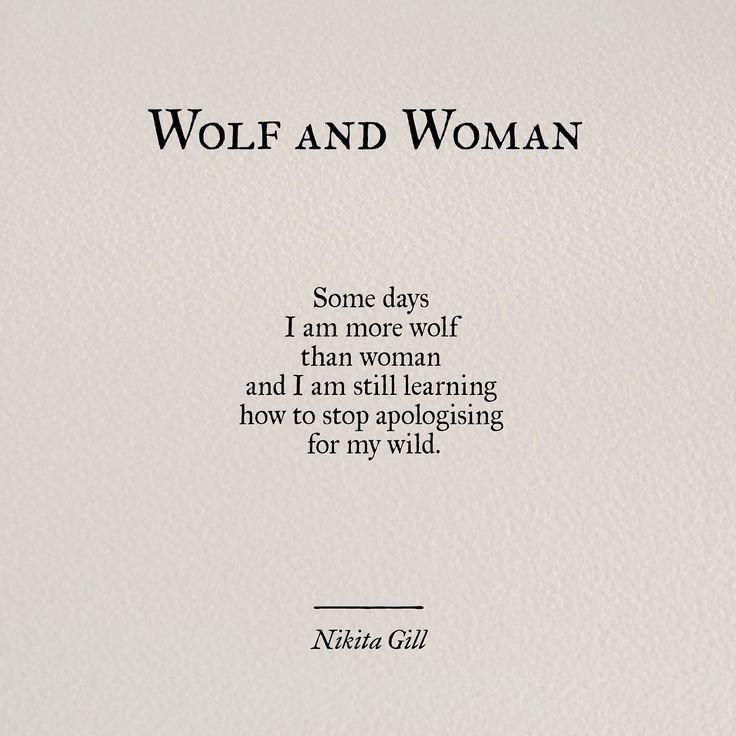 """Wolf and Woman"" ~ Nikita Gill"
