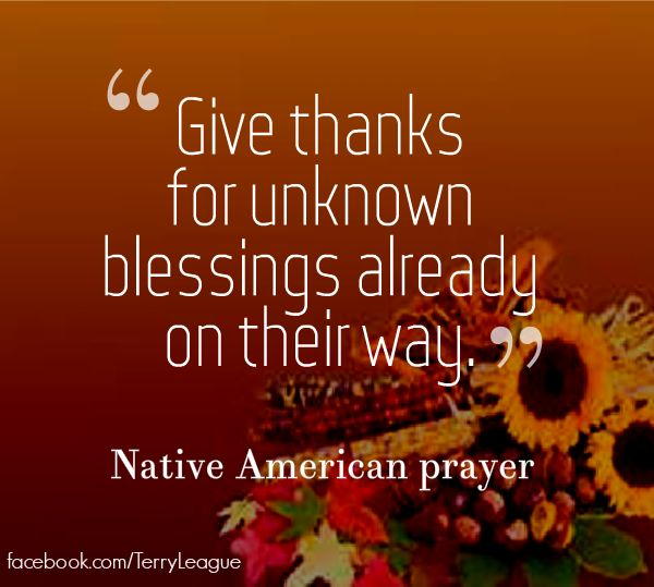 Give thanks for unknown blessings already on their way. #quotes