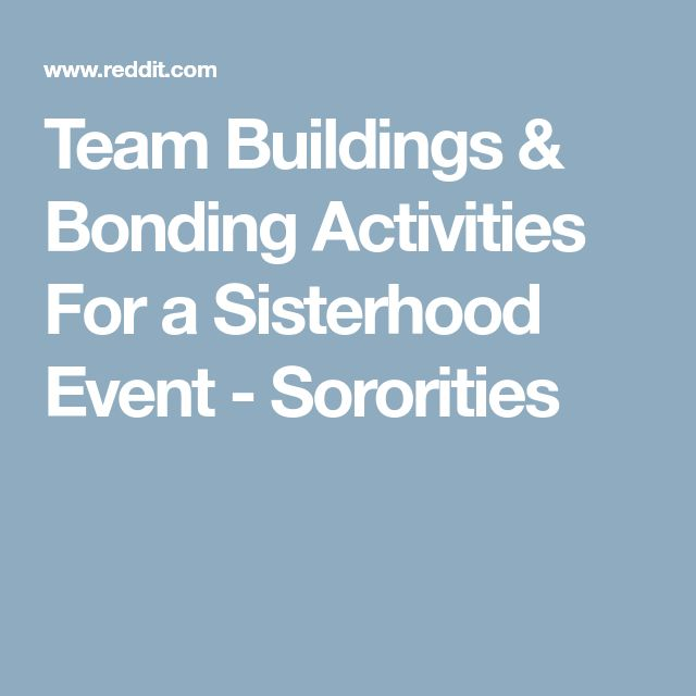 Team Buildings & Bonding Activities For a Sisterhood Event - Sororities