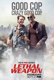 Lethal Weapon (2016) TV show based on the popular 'Lethal Weapon' films in which a slightly unhinged cop is partnered with a veteran detective trying to maintain a low stress level in his life.