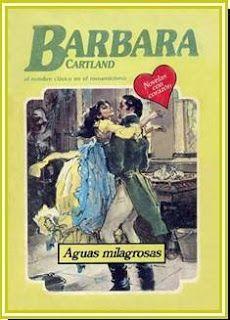 KASANDRA. : Solo Portadas y Sinopsis .: H HISTORICOS ...Aguas milagrosas - Barbara Cartlan...