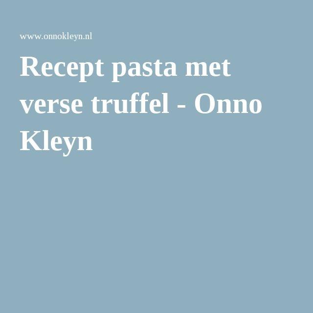 Recept pasta met verse truffel - Onno Kleyn